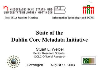 Post-IFLA Satellite Meeting                     Information Technology and DCMI State of the