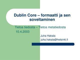 Dublin Core – formaatti ja sen soveltaminen