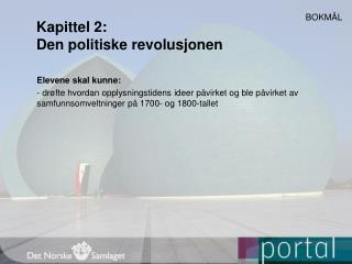 Kapittel 2:  Den politiske revolusjonen