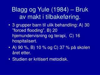 Blagg og Yule (1984) – Bruk av makt i tilbakeføring.