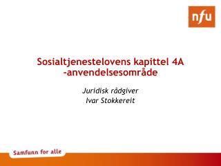 Sosialtjenestelovens kapittel 4A -anvendelsesomr�de