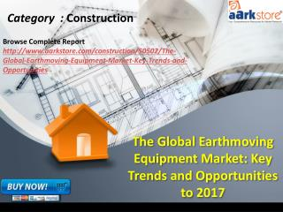 Aarkstore.com - The Global Earthmoving Equipment Market