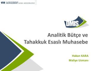 Analitik Bütçe ve  Tahakkuk Esaslı Muhasebe
