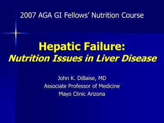 Hepatic Failure: Nutrition Issues in Liver Disease