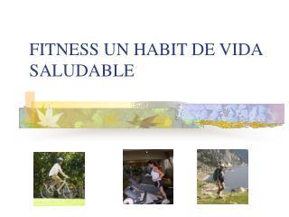 FITNESS UN HABIT DE VIDA SALUDABLE