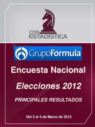 Encuesta Nacional Elecciones  2012 PRINCIPALES RESULTADOS