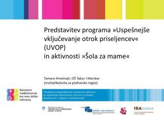 Predstavitev programa »Uspešnejše vključevanje otrok priseljencev« (UVOP)
