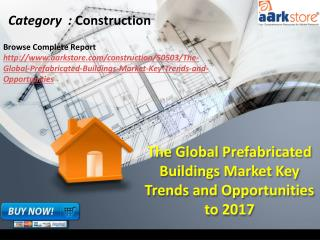 Aarkstore.com - The Global Prefabricated Buildings Market