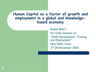 Human Capital as a factor of growth and employment in a global and knowledge-based economy