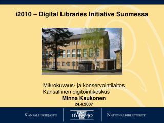 i2010 � Digital Libraries Initiative Suomessa
