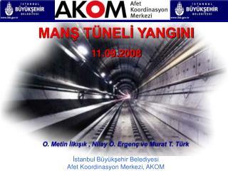 MANŞ TÜNELİ YANGINI 11.09.2008