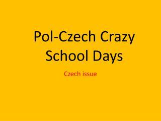Pol-Czech Crazy School Days