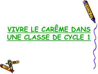 VIVRE LE CARÊME DANS UNE CLASSE DE CYCLE 1