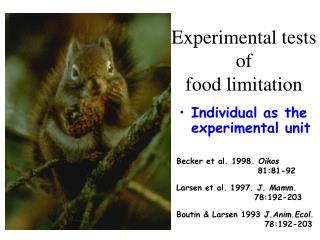 Experimental tests of food limitation