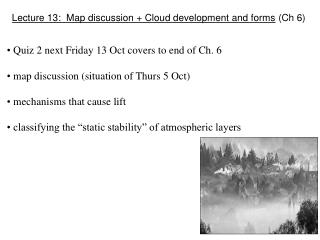 Lecture 13:  Map discussion + Cloud development and forms  (Ch 6)