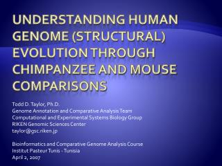 Understanding human genome (Structural) evolution through chimpanzee and mouse comparisons
