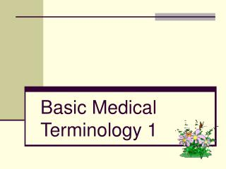 Basic Medical Terminology 1