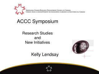 ACCC Symposium Research Studies  and  New Initiatives