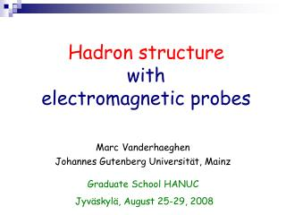 Hadron structure with  electromagnetic probes