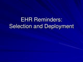 EHR Reminders: Selection and Deployment