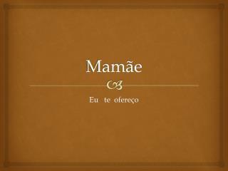 Mamãe