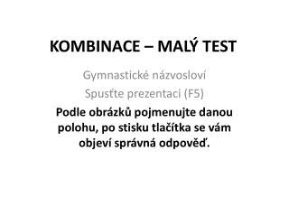 KOMBINACE – MALÝ TEST
