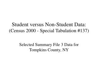 Student versus Non-Student Data: (Census 2000 - Special Tabulation #137)