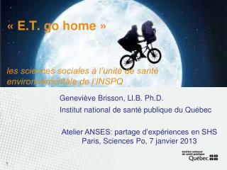 «E.T. go home» les sciences sociales à l'unité de santé environnementale de l'INSPQ