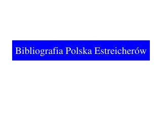 Bibliografia Polska Estreicherów