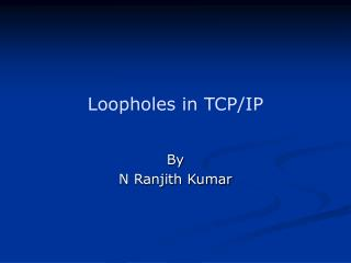 Loopholes in TCP