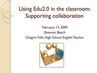 Using Edu2.0 in the classroom: Supporting collaboration
