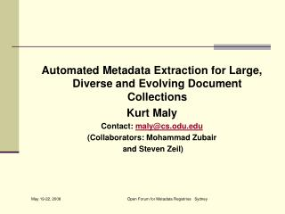 Automated Metadata Extraction for Large, Diverse and Evolving Document Collections Kurt Maly