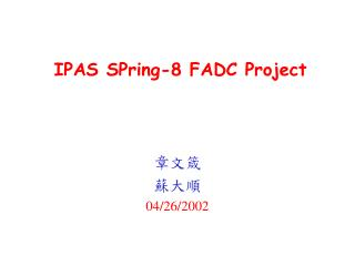 IPAS SPring-8 FADC Project
