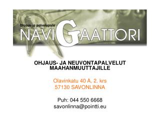 OHJAUS- JA NEUVONTAPALVELUT MAAHANMUUTTAJILLE Olavinkatu 40 A, 2. krs 57130 SAVONLINNA