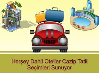 Herşey Dahil Oteller Cazip Tatil Seçimleri Sunuyor