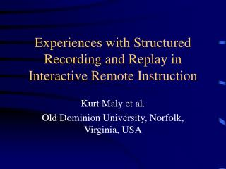 Experiences with Structured Recording and Replay in Interactive Remote Instruction