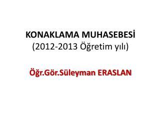 KONAKLAMA MUHASEBESİ  (2012-2013 Öğretim yılı)
