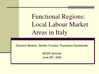 Functional Regions: Local Labour Market Areas in Italy