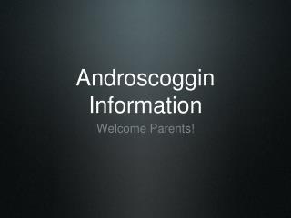 Androscoggin Information