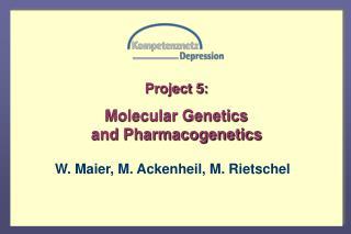 Project 5: Molecular Genetics  and Pharmacogenetics