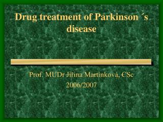 Drug treatment of Parkinson ´s disease