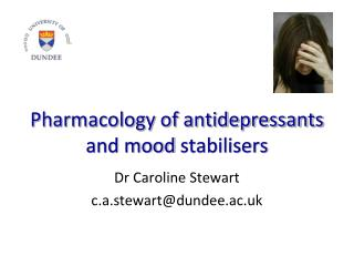 Pharmacology of antidepressants and mood  stabilisers