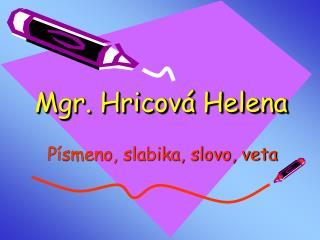 Mgr. Hricová Helena