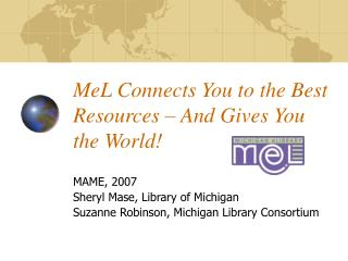 MeL Connects You to the Best Resources – And Gives You the World!