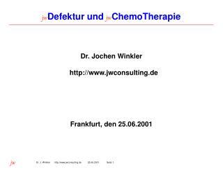 jw Defektur und  jw ChemoTherapie
