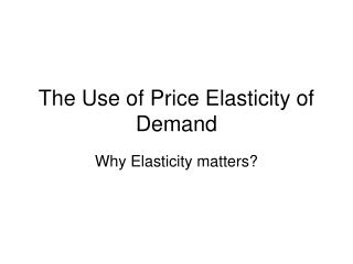 The Use of Price Elasticity of Demand