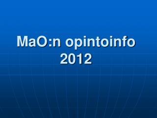 MaO:n  opintoinfo 2012