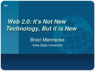 Web 2.0: Its Not New Technology, But it is New