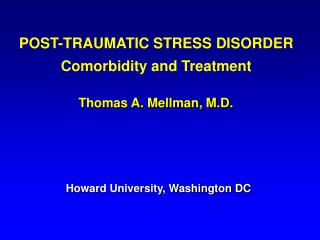 POST-TRAUMATIC STRESS DISORDER Comorbidity and Treatment