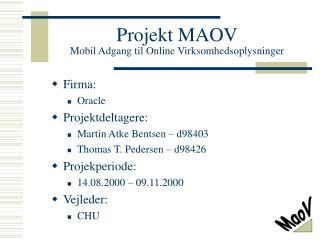 Projekt MAOV Mobil Adgang til Online Virksomhedsoplysninger